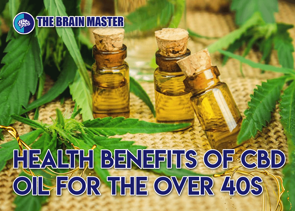 The health benefits of CBD oil for the over 40s